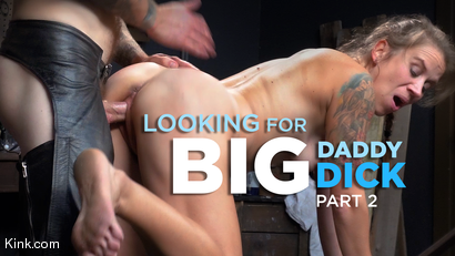 Looking For Big Daddy Dick, Part 2