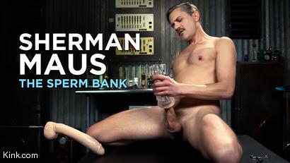 Sherman Maus: The Sperm Bank