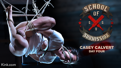 School Of Submission: Casey Calvert, Day Four
