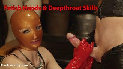 Fetish Hoods & Deepthroat Skills