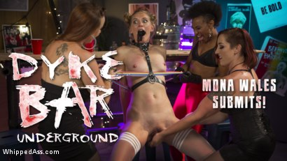 Dyke Bar Underground: Mona Wales Submits!
