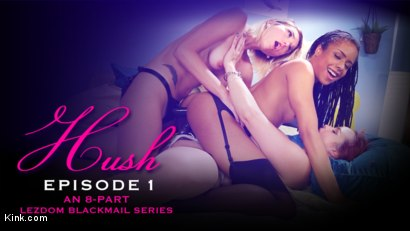 HUSH Ep 1: Eliza Jane Ensnared in 3-way Lesbian Blackmail