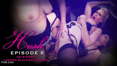 HUSH Ep8: Angel Allwood Gets DP'd By Cherry Torn and Julia Ann