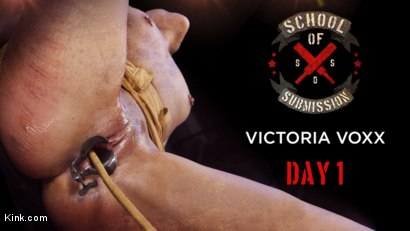 School of Submission: Day 1 For Victoria Voxxx