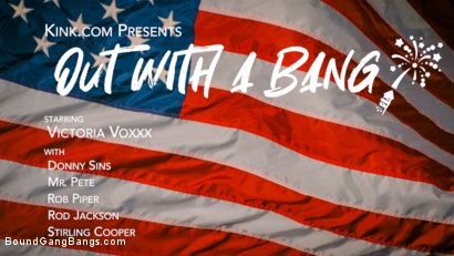 Photo number 1 from Out With A Bang: Victoria Voxxx's Firework Party Busted on 4th of July shot for Bound Gang Bangs on Kink.com. Featuring Victoria Voxxx, Rob Piper, Mr. Pete, Donny Sins, Stirling Cooper  and Rod Jackson in hardcore BDSM & Fetish porn.